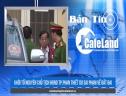 BẢN TIN CAFELAND: Khởi tố nguyên chủ tịch TP.Phan Thiết do sai phạm về đất đai