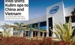 Intel chuyển nhà máy từ Malaysia sang Việt Nam