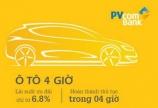 Vay mua xe ô tô chỉ trong 4 giờ cùng PVcombank