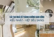 Cải tạo nhà cũ thành không gian sống kiểu Nhật – Việt siêu sang
