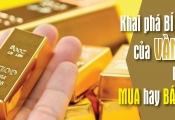Talkshow: Khai phá bí ẩn của vàng, nên mua hay bán?