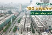"""150 triệu đồng/m2, shophouse Him Lam Vạn Phúc """"có thơm""""?"""
