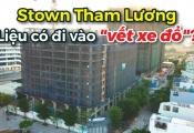 Là dự án của chủ đầu tư tai tiếng, số phận Stown Tham Lương hiện ra sao?