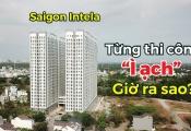 Review theo yêu cầu: Từng thi công ì ạch, dự án Saigon Intela giờ ra sao?
