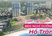 Soi tiềm năng đầu tư bất động sản nghỉ dưỡng Hồ Tràm