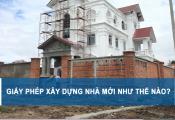 Giấy phép xây dựng nhà mới như thế nào?