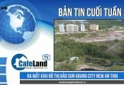 Bản tin dự án tuần 3 tháng 8: Khởi công dự án FLC Legacy Kon Tum