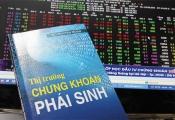 Khai trương thị trường chứng khoán phái sinh
