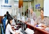 Habubank: 6 tháng đầu năm đạt trên 301 tỷ LNTT, bằng 46,31% kế hoạch