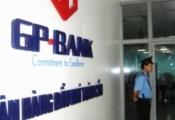Bắt giam nguyên Chủ tịch và Phó Chủ tịch Ngân hàng GPBank