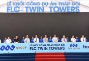 Dự án trong tuần: Khởi công tòa tháp cao thứ 3 Hà Nội - FLC Twin Towers