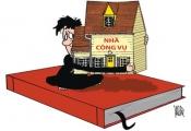 """Quản lý nhà ở công vụ: Muốn thu hồi phải """"nhờ"""" dư luận?"""