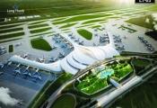 Báo cáo khả thi sân bay Long Thành chậm 8 tháng