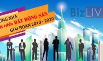 Bất động sản Việt Nam 2010 - 2020 và những nhà kiến tạo