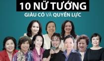 10 nữ tướng giàu có và quyền lực