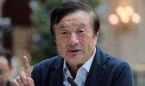 """Triết lý """"không có gì là mãi mãi"""" của nhà sáng lập Huawei"""