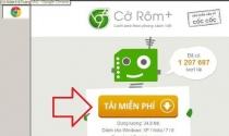Trình duyệt Cờ Rôm+: Nỗ lực lớn của các kỹ sư Việt Nam