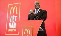 CEO McDonald's: Chúng tôi không chậm chân tới Việt Nam
