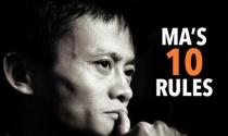 Không cần đến sự kiện ngày hôm qua, ai cũng có thể học được đủ thứ từ Jack Ma qua 10 quy tắc này