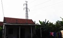 Thừa Thiên Huế: Dân sống thấp thỏm dưới đường dây điện cao thế