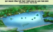 Thẩm định đồ án Quy hoạch Khu DLQG Tam Chúc rộng 4.000ha