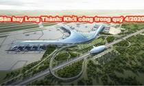 Khởi công Dự án Cảng hàng không quốc tế Long Thành trong quý 4/2020