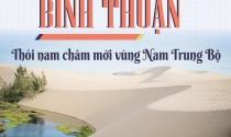 Bình Thuận – Thỏi nam châm mới vùng Nam Trung Bộ