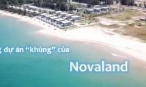 """Những dự án """"khủng"""" của Novaland"""