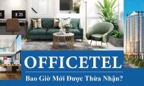Officetel: Bao giờ mới được thừa nhận?