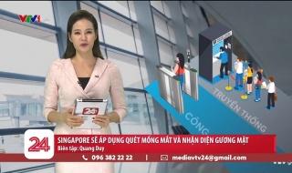 Sân bay Changi, Singapore thử nghiệm công nghệ quét vân tay, quét mống mắt
