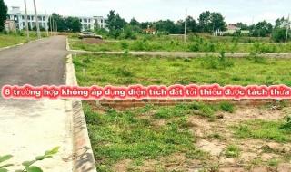8 trường hợp không áp dụng diện tích đất tối thiểu được tách thửa