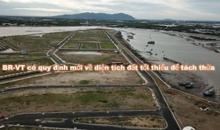 Bà Rịa – Vũng Tàu có quy định mới về diện tích đất tối thiểu để tách thửa