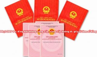 Bổ sung quy định phạt 1 tỷ đồng khi không cung cấp, cung cấp không đủ giấy tờ làm sổ hồng, sổ đỏ