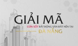 Giải mã cơn sốt bất động sản đất nền tại Đà Nẵng