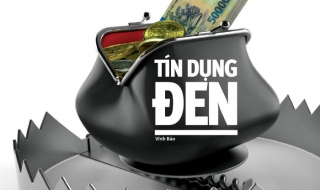 "Tín dụng ""đen"": Dẹp được không?"