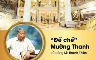"""Infographic: """"Đế chế"""" Mường Thanh của ông Lê Thanh Thản"""