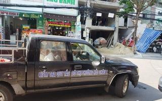 Đà Nẵng: Xử lý nghiêm việc thi công gây mất an toàn cho công trình lân cận