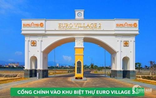 Euro village 2 khu đô thị an ninh, xinh đẹp nhất Hòa Xuân. Liên hệ: 0936297990 để có giá tốt nhất