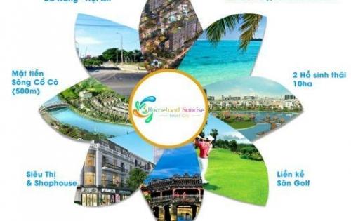 Nhận đặt giữ chỗ dự án mới Homeland sunrise city, Quảng Nam