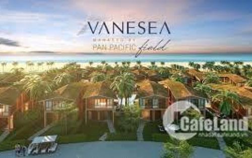 VANESEA FIELD - VẺ ĐẸP TINH TẾ - ĐẲNG CẤP THƯỢNG LƯU
