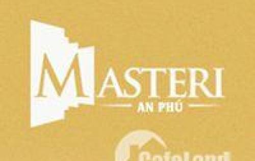 Chỉ Còn 2 Suất Duy Nhất Cho Toàn Dự Án Masteri An Phú