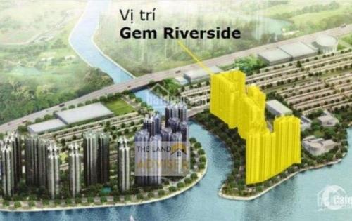 Khu căn hộ nghỉ dưỡng HOT nhất quận 2 Gem Riverside