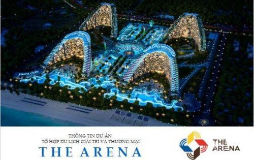 The Arena - nơi mặt trời không bao giờ lặn, đẳng cấp 5 sao liền kề sân bay quốc tế Cam Ranh