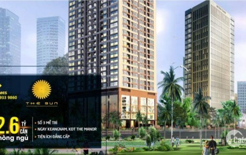 Chỉ với 2,6 tỷ sở hữu căn hộ tại dự án The Sun Mễ Trì - Đối điện The Garden, gần keangnam