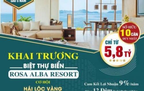 Biệt thự Rosa Alba Resort 5 sao tại TP.Tuy Hòa với cam kết LN9%/năm và GT tăng thêm 300%