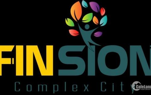 NHẬN ĐẶT CHỖ DỰ ÁN HOÀN TOÀN MỚI FINSION COMPLEX CITY
