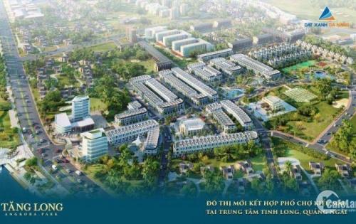 Chinh thức mở bán dự án TĂNG LONG ANGKORA PARK - KĐT ven sông Trà Khúc, Chỉ còn 1 Vị trí ƯT cuối cùng cho Khách hàng nhanh nhất
