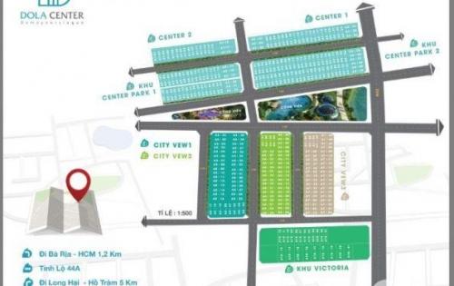 Mở Bán Đợt 1 Đất Nền dự án Dola Center Bà Rịa  Ngay Cổng vào Long Hải Giá đầu tư chỉ 8,5 Triệu