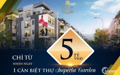 Biệt thự đẳng cấp Imperia Garden chỉ 21 tỷ, CK 5% + chuyến du lịch Milan trị giá 100tr đồng