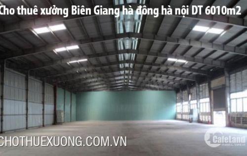 Cho thuê nhà xưởng tiêu chuẩn tại Biên Giang hà đông hà nội giá rẻ DT 6010m2